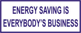 ENERGY SAVING IS EVERYBODY'S BUSINESS