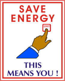 SAVE ENERGY, THIS MEANS YOU.