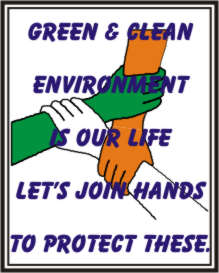 GREEN & CLEAN ENVIRONMENT IS OUR LIFE LET'S JOIN..