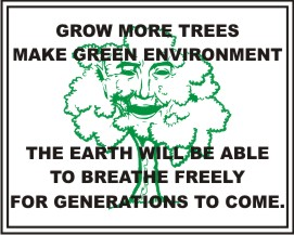 GROW MORE TREES, MAKE GREEN ENVIRONMENT, THE EARTH