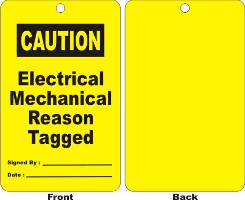 CAUTION - ELECTRICAL MECHANICAL REASON TAGGED,...