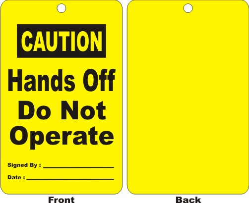CAUTION - HANDS OFF DO NOT OPERATE, SIGNED BY,DATE