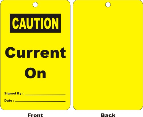 CAUTION - CURRENT ON, SIGNED BY, DATE