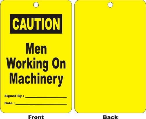 CAUTION - MEN WORKING ON MACHINERY,SIGNED BY,DATE