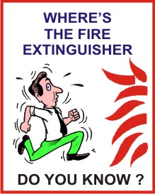WHERE IS THE FIRE EXTINGUISHER, DO YOU KNOW?