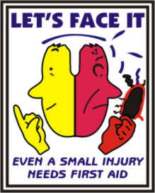 LET US FACE IT.EVEN A SMALL INJURY NEEDS FIRST AID