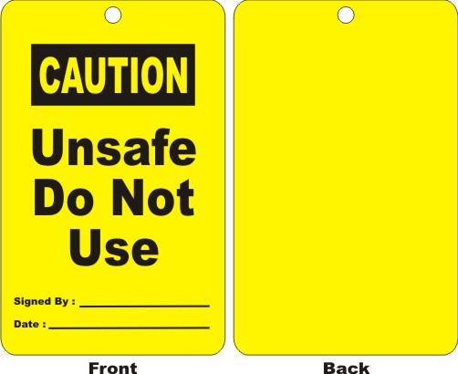 CAUTION - UNSAFE DO NOT USE, SIGNED BY, DATE