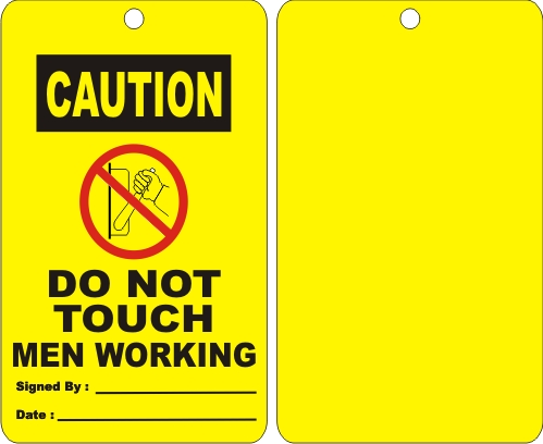 CAUTION - DO NOT TOUCH MEN WORKING, SIGNED BY,DATE