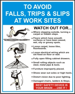 TO AVOIDE FALLS, TRIPS & SLIPS.....