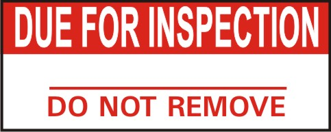 DUE FOR INSPECTION, DO NOT REMOVE