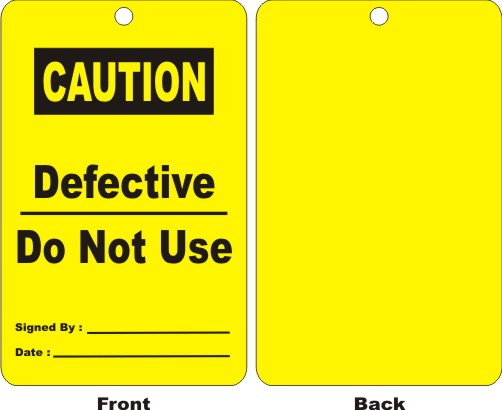 CAUTION - DEFECTIVE DO NOT USE, SIGNED BY, DATE