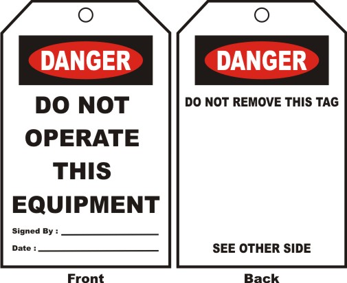 DANGER - DO NOT OPERATE THIS EQUIPMENT,SIGNED BY..