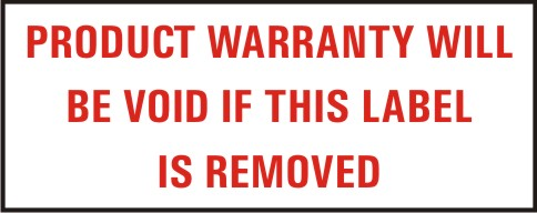 PRODUCT WARRANTY WILL BE VOID IF THIS LABEL IS....