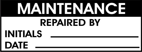 MAINTENANCE - REPAIRED BY, INITIALS, DATE
