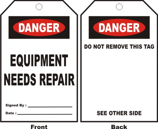 DANGER - EQUIPMENT NEEDS REPAIR, SIGNED BY, DATE..