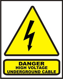 DANGER HIGH VOLTAGE UNDERGROUND CABLE