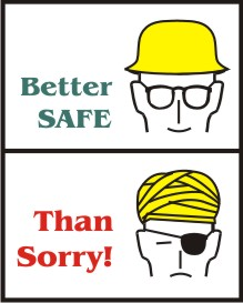 BETTER SAFE, THAN SORRY!