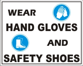 WEAR HAND GLOWS AND SAFETY SHOES