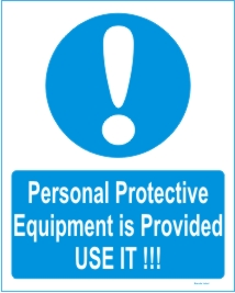 PERSONAL PROTECTITIVE EQUIPMENT IS PROVIDED USE IT
