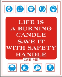 LIFE IS BURNING CANDLE SAVE IT WITH SAFETY HANDLE