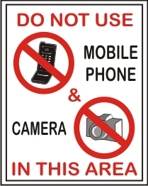 DO NOT USE MOBILE PHONE & CAMERA IN THIS AREA