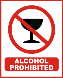 ALCOHOL PROHIBITED