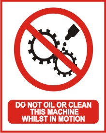 DO NOT OIL OR CLEAN THIS MACHINE WHILEST IN MOTION
