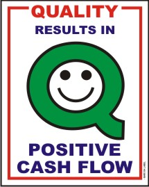 QUALITY RESULTS IN POSITIVE CASH FLOW