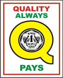 QUALITY ALWAYS PAYS.