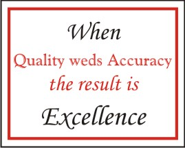 WHEN QYALITY WEDS ACCURACY THE RESULT IS .....