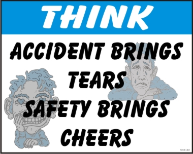 THINK ACCIDENT BRINGS TEARS, SAFETY BRINGS CHEERS