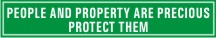 PEOPLE AND PROPERTY ARE PRECIOUS, PROTECT THEM