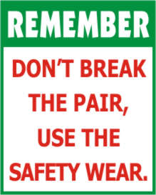 REMEMBER - DON'T BREAK THE PAIR, USE THE SAFETY...