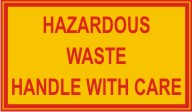 HAZARDOUS WASTE . HANDLE WITH CARE