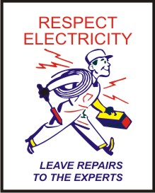 RESPECT ELECTRICITY . LEAVE REPAIRS TO THE EXPERTS